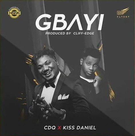 CDQ_ft_Kiss_Daniel_-_Gbayi_-mp3-image