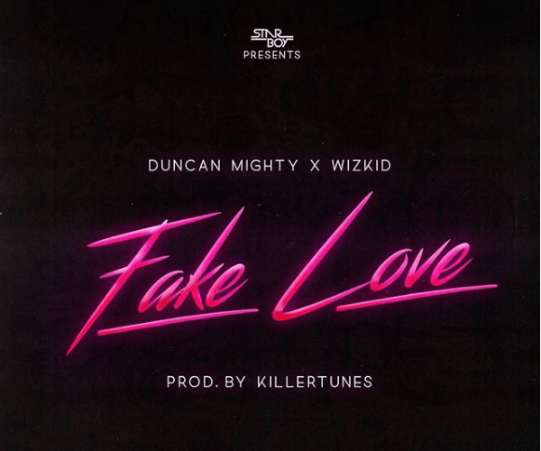 duncan-mighty-x-wizkid-fake-love