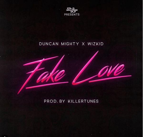 duncan-mighty-x-wizkid-fake-love