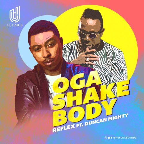 Reflex-Oga-Shake-Body-ft-Duncan-Mighty-mp3-image