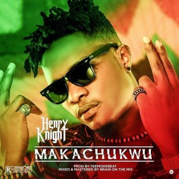 Henry-Knight-Makachukwu-Prod-by-TeeMode-mp3-image