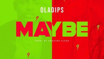 Oladips-Maybe-mp3-image