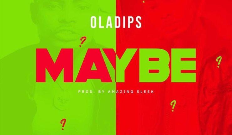 Oladips-Maybe-mp3-image